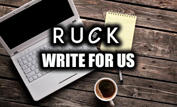 Write for RUCK co uk   Ruck