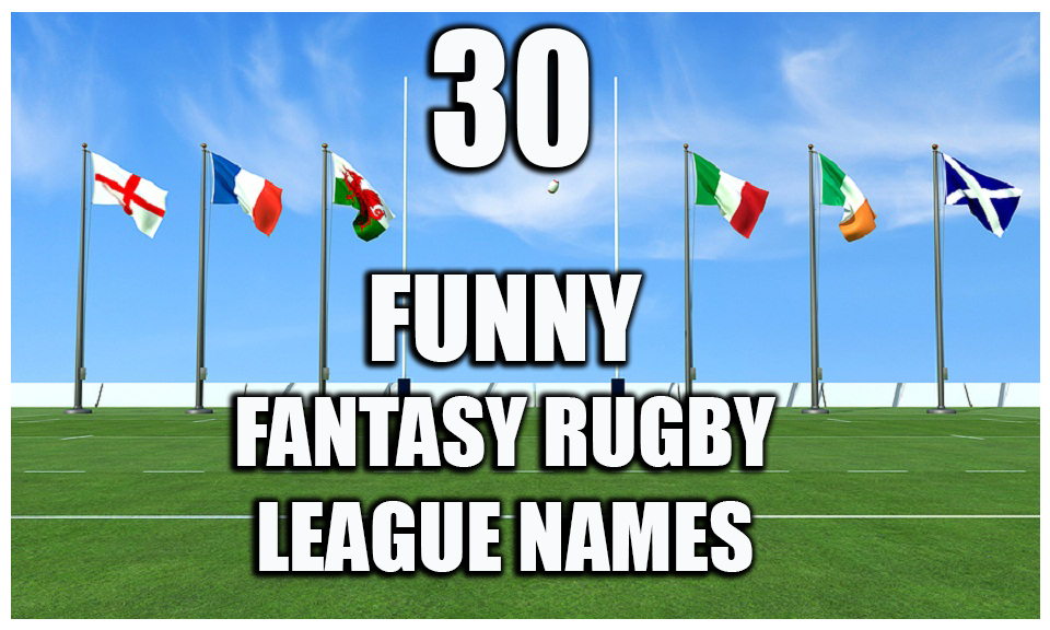 30 RUCK-tastic fantasy rugby team names